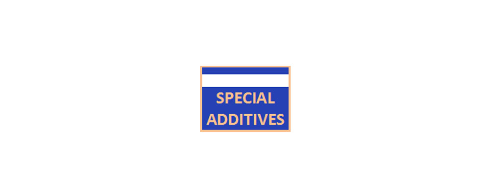 SPECIAL ADDITIVES